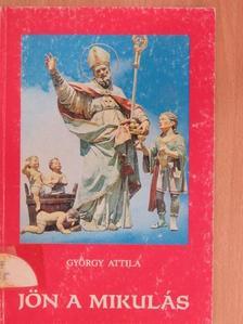 György Attila - Jön a Mikulás [antikvár]