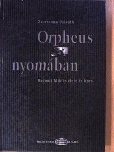 Zsuzsanna Ozsváth - Orpheus nyomában [antikvár]