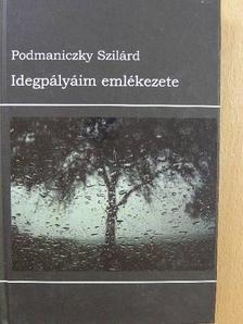 Podmaniczky Szilárd - Idegpályáim emlékezete [antikvár]