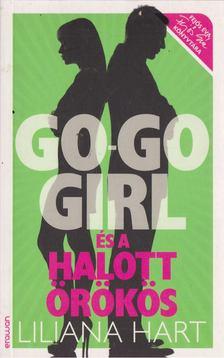 Liliana Hart - Go-go girl és a halott örökös [antikvár]