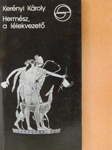 Kerényi Károly - Hermész, a lélekvezető [antikvár]