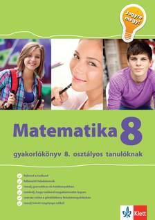 Tanja Koncan, Vilma Moderc, Rozalija Strojan - Matematika gyakorlókönyv 8. osztályos tanulóknak - Jegyre megy!
