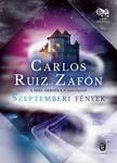 CARLOS RUIZ ZAFÓN - Szeptemberi fények