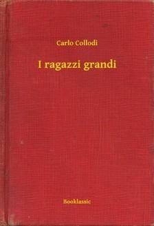 Carlo Collodi - I ragazzi grandi [eKönyv: epub, mobi]