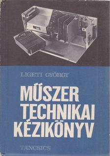 Ligeti György - Műszertechnikai kézikönyv [antikvár]