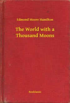 Hamilton Edmond Moore - The World with a Thousand Moons [eKönyv: epub, mobi]