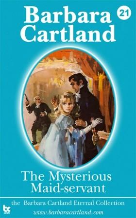 Barbara Cartland - The Mysterious Maid-Servant [eKönyv: epub, mobi]