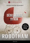 Michael Robotham - Dédelgetett titkok [eKönyv: epub, mobi]