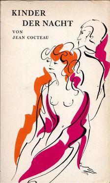Jean Cocteau - Kinder der Nacht [antikvár]