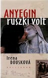 Dousková, Irena - Anyegin ruszki volt