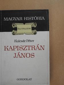 Kulcsár Péter - Kapisztrán János [antikvár]