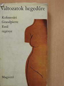 Kolozsvári Grandpierre Emil - Változatok hegedűre  [antikvár]