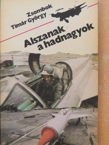 Zsombok Tímár György - Alszanak a hadnagyok [antikvár]