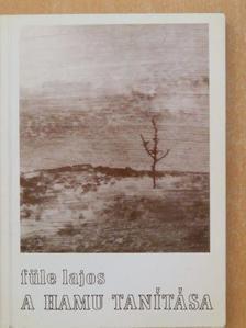 Füle Lajos - A hamu tanítása [antikvár]