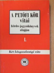 Hegedűs B. András - A Petőfi Kör vitái hiteles jegyzőkönyvek alapján I-II. [antikvár]