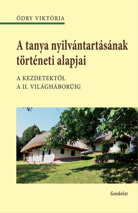 Ódry Viktória - A tanya nyilvántartásának történeti alapjai. A kezdetektől a II. világháborúig