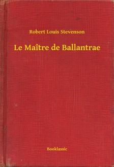 ROBERT LOUIS STEVENSON - Le Maître de Ballantrae [eKönyv: epub, mobi]