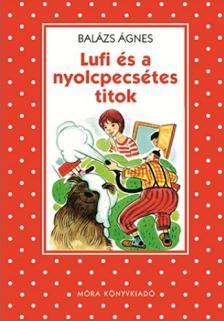 BALÁZS ÁGNES - LUFI ÉS A NYOLCPECSÉTES TITOK