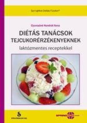 Gyurcsáné Kondrát Ilona - Diétás tanácsok tejcukorérzékenyeknek - laktózmentes receptekkel