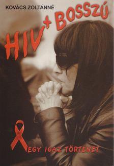 Kovács Zoltánné - HIV+ Bosszú [antikvár]