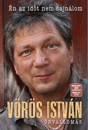 VÖRÖS ISTVÁN - Vörös István - Önvallomás (Én az időt nem sajnálom) - DVD melléklettel