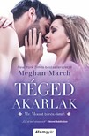 Meghan March - Téged akarlak [eKönyv: epub, mobi]