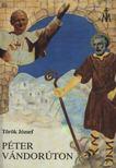 Török József - Péter vándorúton [antikvár]