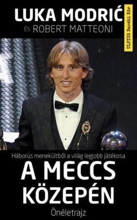 Luka Modric, Robert Matteoni - A meccs közepén - Önéletrajz