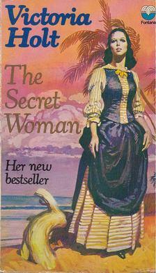 Victoria Holt - The Secret Woman [antikvár]