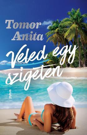 Tomor Anita - Veled egy szigeten