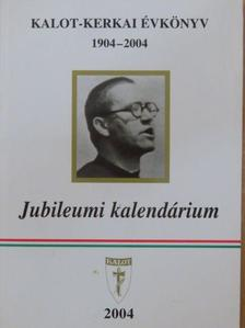Dr. Farkas György - Kalot-Kerkai Évkönyv/Jubileumi Kalendárium [antikvár]