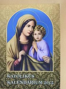Gárdonyi Géza - Katolikus kalendárium 2015 [antikvár]