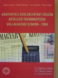 Nagy Katalin - Könyvviteli szolgáltatást végzők kötelező továbbképzése vállalkozási szakon 2004 [antikvár]