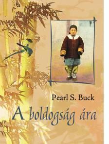 Pearl S. Buck - A boldogság ára