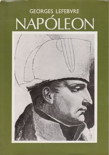 Lefebvre, Georges - Napóleon [antikvár]