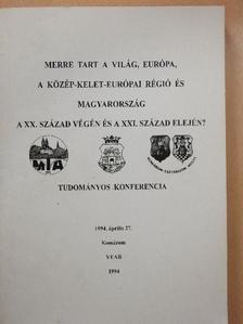 Albert József - Merre tart a világ, Európa, a közép-kelet-európai régió és Magyarország a XX. század végén és a XXI. század elején? [antikvár]