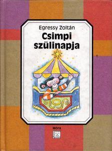 Egressy Zoltán - Csimpi szülinapja [antikvár]