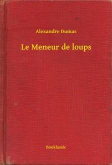 Alexandre DUMAS - Le Meneur de loups [eKönyv: epub, mobi]