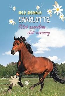 Nele Neuhaus - Charlotte 4. - Első szerelem, első verseny
