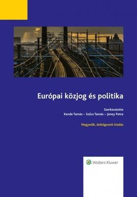 (szerk.) Kende Tamás - Szűcs Tamás - Jeney Petra - Európai közjog és politika (Negyedik, átdolgozott kiadás) [eKönyv: epub, mobi]