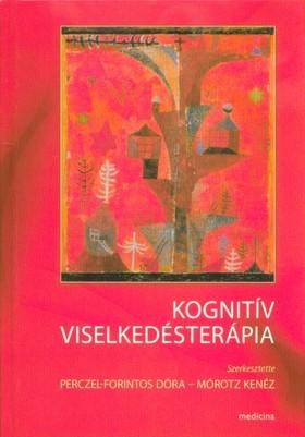 Perczel-forintos D.-Mórotz K. - Kognitív viselkedésterápia 4.bőv.átdolg.kiad.