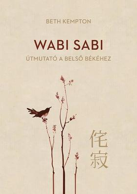 Beth Kemp - Wabi Sabi - Útmutató a belső békéhez