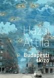Hazai Attila - Budapesti skizo [eKönyv: epub, mobi]