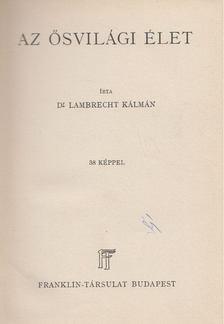 Lambrecht Kálmán - Az ősvilág élete [antikvár]