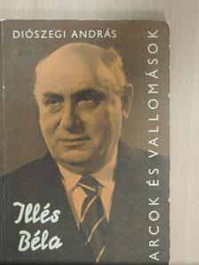 Diószegi András - Illés Béla alkotásai és vallomásai tükrében [antikvár]