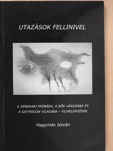 Hagymás István - Utazások Fellinivel [antikvár]