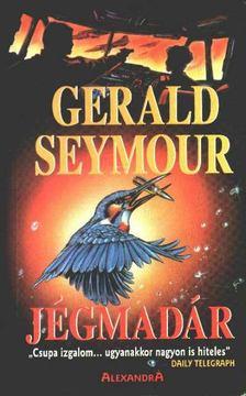 Gerald Seymour - Jégmadár [antikvár]