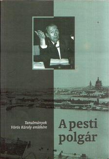 Gyáni Gábor, Pajkossy Gábor - A pesti polgár - Tanulmányok Vörös Károly emlékére [antikvár]
