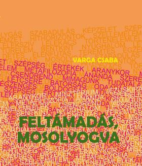 Varga Csaba - Feltámadás mosolyogva