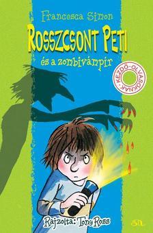 Francesca Simon - Rosszcsont Peti és a zombivámpír
